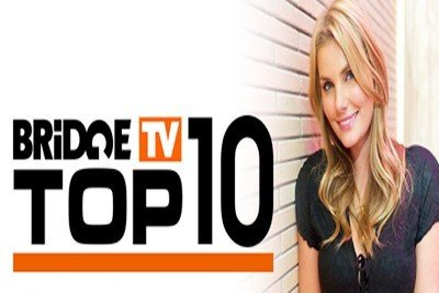 Bridge TV Top 10